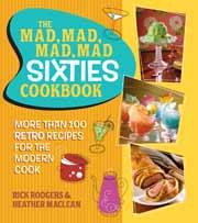 Buy the The Mad, Mad, Mad, Mad Sixties Cookbook cookbook