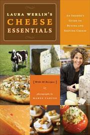 Buy the Laura Werlin's Cheese Essentials cookbook