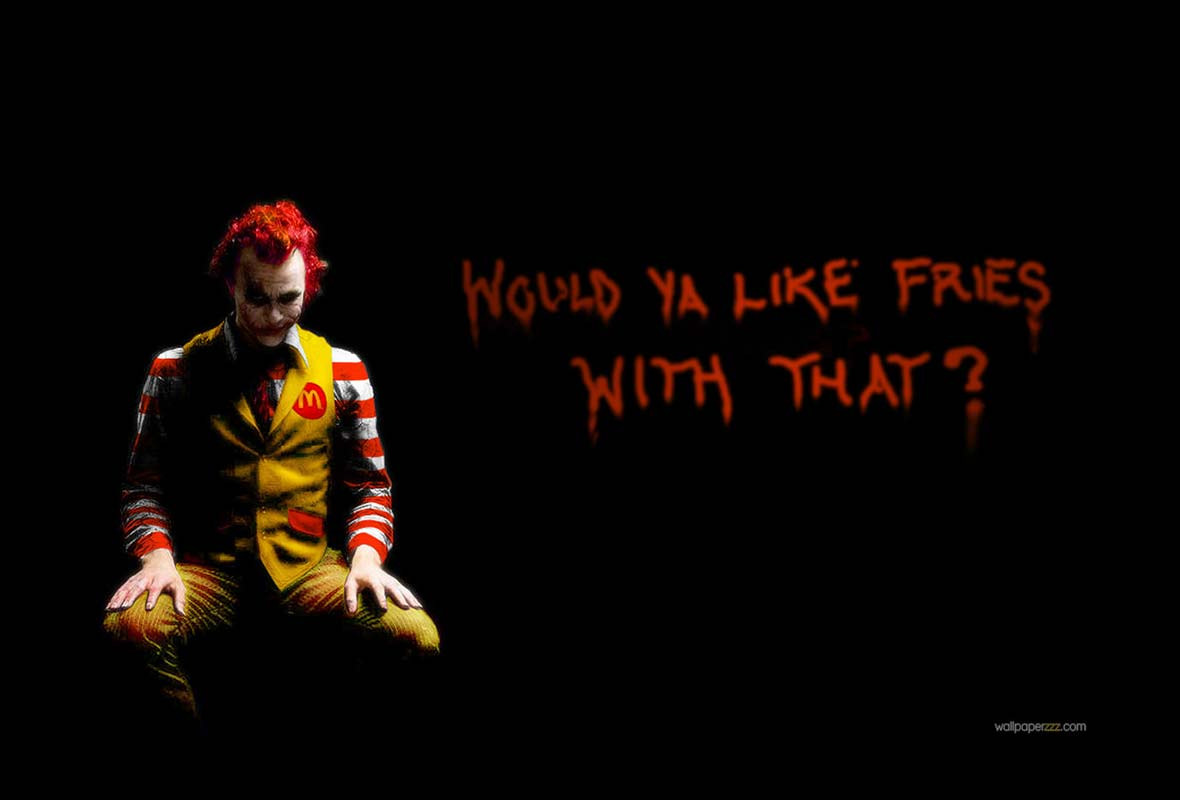 Heath Ledger as Ronald McDonald, text reads, Would ya like fries with that?
