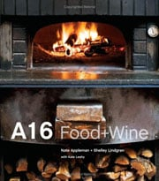 A16 Food + Wine by Nate Appleman