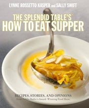 How To Eat Supper by Lynn Rossetto Kasper and Sally Swift