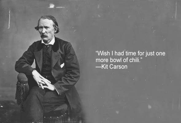 Kit Carson's Dying Wish for Chili | Leite's Culinaria