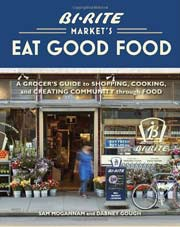 Buy the Bi-Rite Market's Eat Good Food cookbook