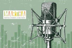 on Martha Stewart Radio