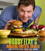 Buy the Bobby Flay's Burgers, Fries & Shakes cookbook