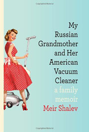 Buy My Russian Grandmother and Her American Vacuum Cleaner book