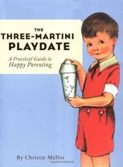 The Three-Martini Playdate