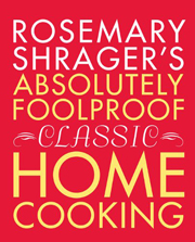 Buy the Rosemary Shrager's Absolutely Foolproof Classic Home Cooking cookbook
