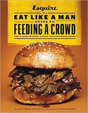 Buy the The Eat Like a Man Guide to Feeding a Crowd cookbook
