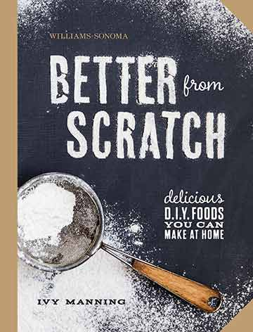 Buy the Williams-Sonoma Better From Scratch cookbook