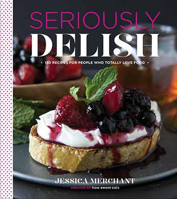Buy the Seriously Delish cookbook