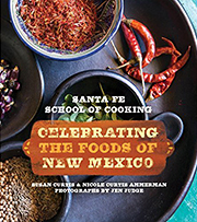Buy the Santa Fe School of Cooking: Celebrating the Foods of New Mexico cookbook