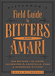 Buy the Bitterman's Field Guide to Bitters & Amari cookbook