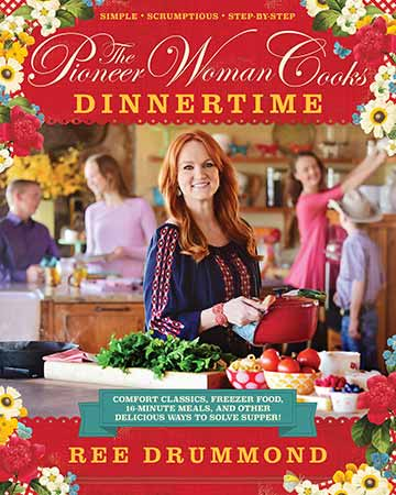 The Pioneer Woman Cooks Dinnertime Cookbook