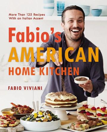 Fabio's American Home Kitchen Cookbook