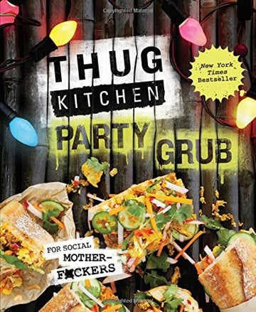 Buy the Thug Kitchen Party Grub cookbook