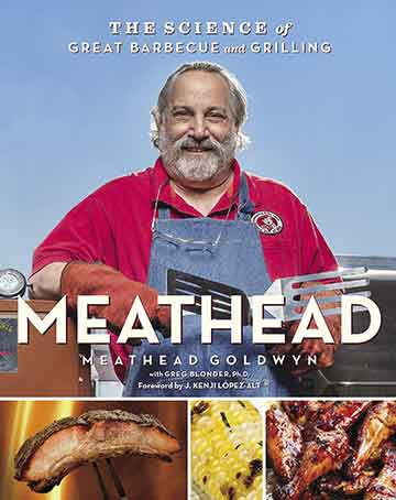 Meathead: The Science of Great Barbecue and Grilling Cookbook