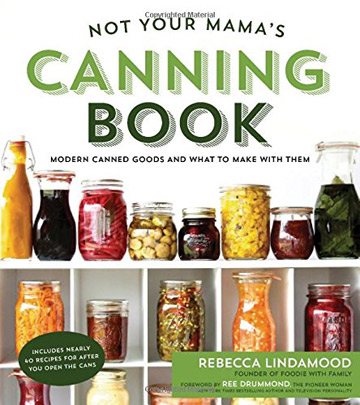 Buy the Not Your Mama's Canning Book cookbook