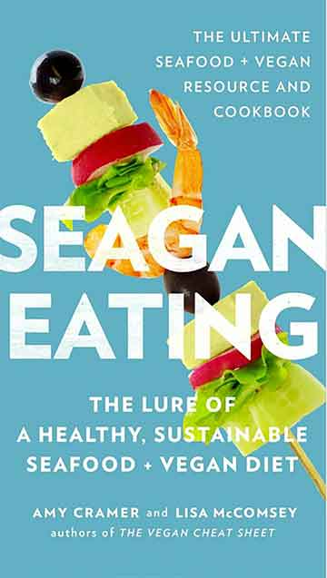 Buy the Seagan Eating: The Lure of a Healthy, Sustainable Seafood + Vegan Diet cookbook
