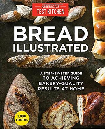 Bread Illustrated Cookbook