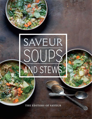 Buy the Saveur Soups and Stews cookbook