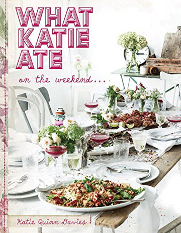 What Katie Ate on the Weekend Cookbook