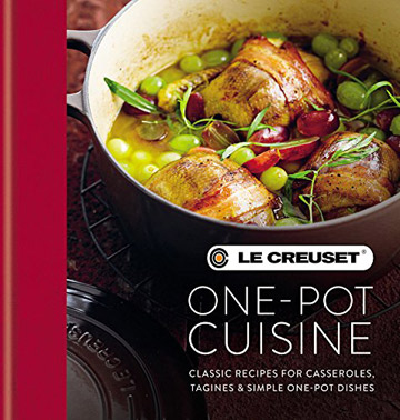 Le Creuset One-Pot Cuisine Cookbook