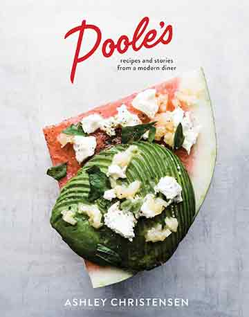 Buy the Poole's Recipes and Stories From A Modern Diner cookbook