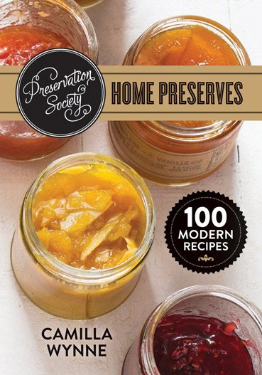 Buy the Preservation Society Home Preserves cookbook