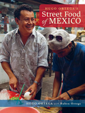 Buy the Hugo Ortega's Street Food of Mexico cookbook