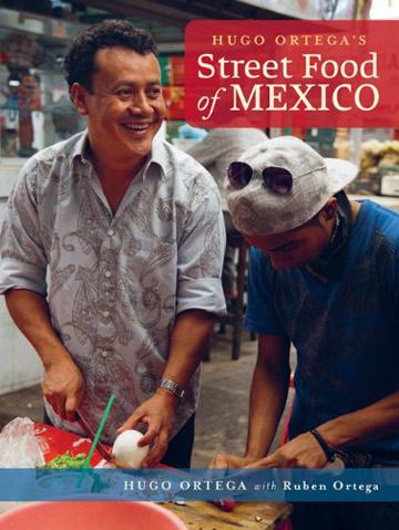 Buy the Hugo Ortega's Street Food of Mexico cookbook