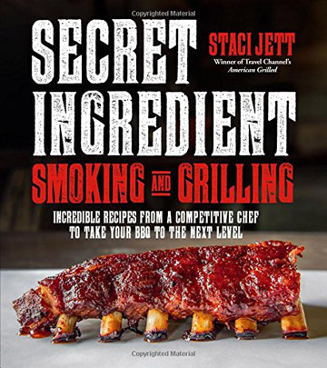 Secret Ingredient Smoking and Grilling Cookbook