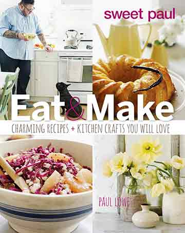 Buy the Sweet Paul Eat & Make Cookbook