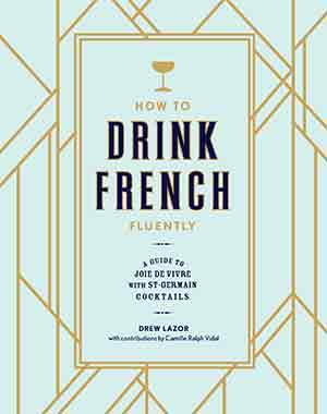 Buy the How to Drink French Fluently cookbook