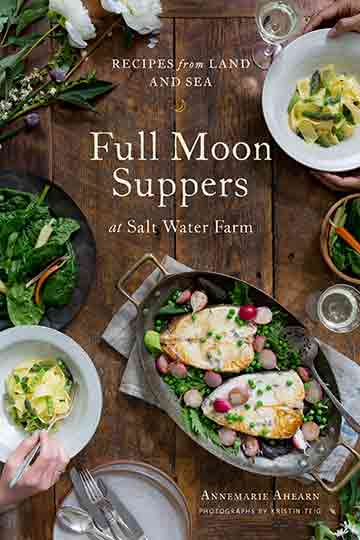 Buy the Full Moon Suppers at Salt Water Farm cookbook