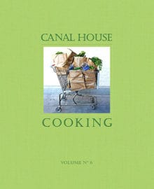 Canal House Vol. 6 Cookbook