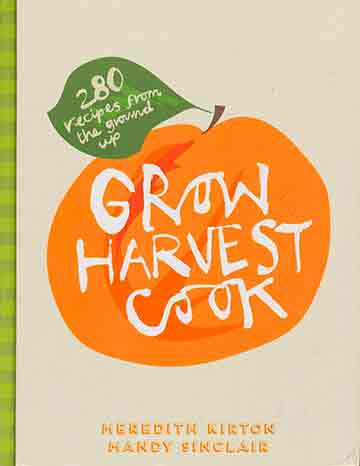 Buy the Grow Harvest Cook cookbook