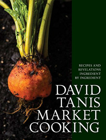 Buy the David Tanis Market Cooking cookbook