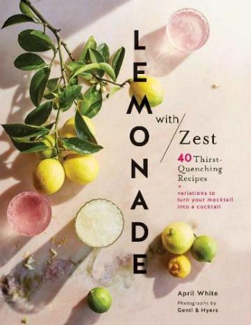 Buy the Lemonade with Zest cookbook
