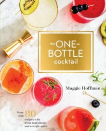 The One Bottle Cocktail Cookbook