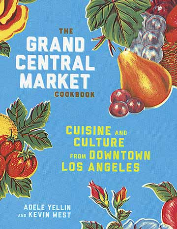Buy the The Grand Central Market Cookbook cookbook
