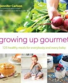 Growing Up Gourmet Cookbook