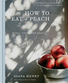 How To Eat A Peach Cookbook