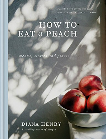 Buy the How to Eat a Peach cookbook