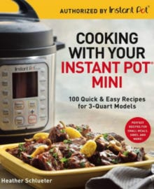 Cooking With Your Instant Pot Mini Cookbook