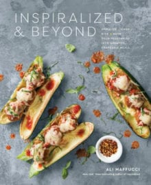 Inspiralized & Beyond Cookbook