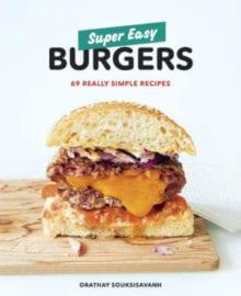 Super Easy Burger Cookbook