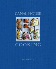 Canal House Cooking Vol. 5 Cookbook
