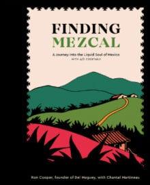 Finding Mezcal Cookbook