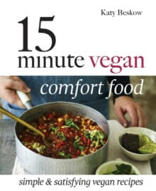 15 Minute Vegan Comfort Food Cookbook